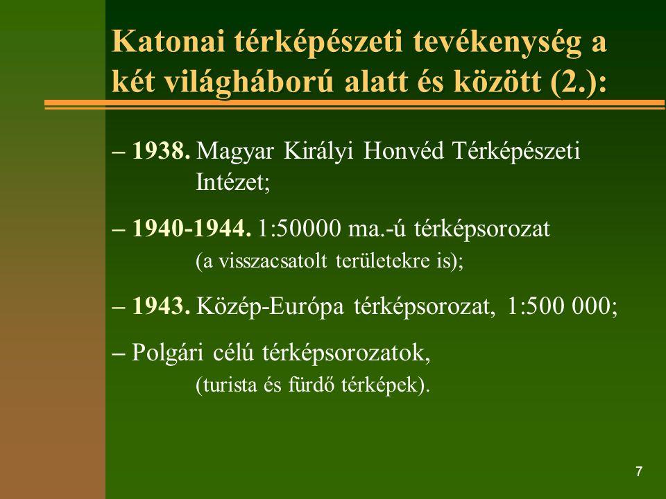 7 Katonai térképészeti tevékenység a két világháború alatt és között (2.): – 1938.