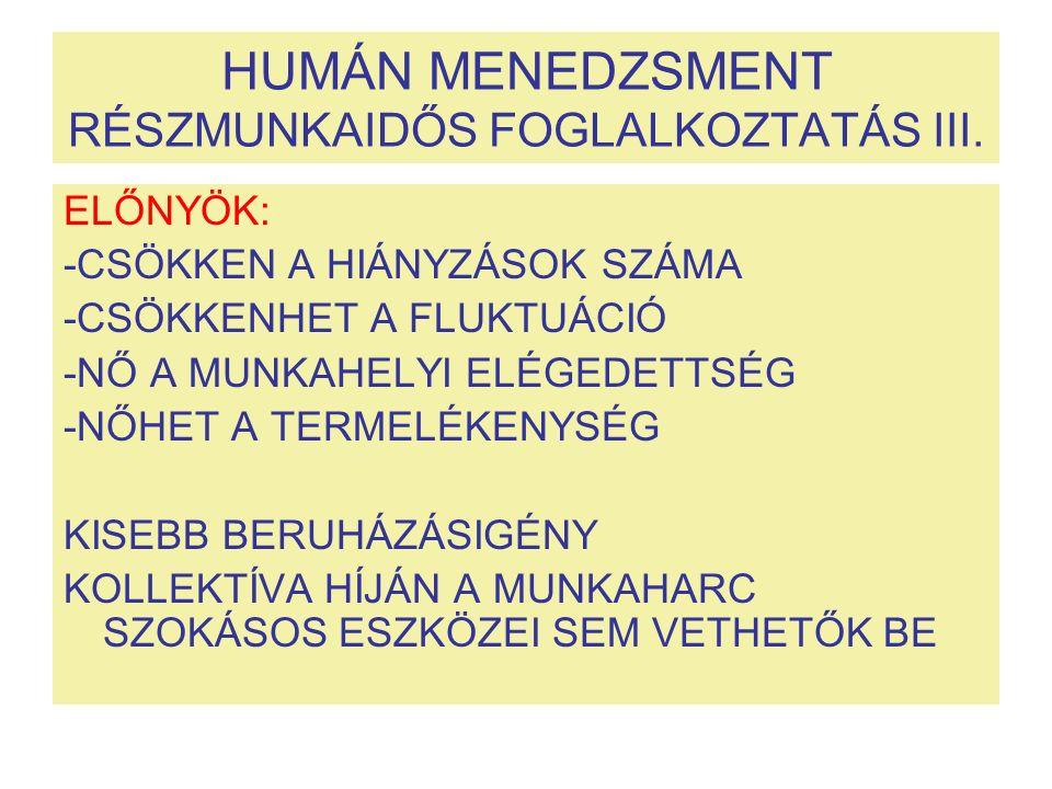 HUMÁN MENEDZSMENT RÉSZMUNKAIDŐS FOGLALKOZTATÁS III.