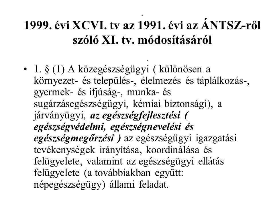 1999. évi XCVI. tv az 1991. évi az ÁNTSZ-ről szóló XI.