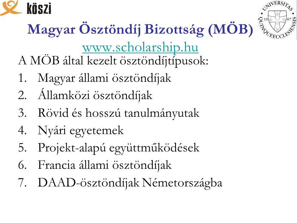 Magyar Ösztöndíj Bizottság (MÖB) www.scholarship.hu www.scholarship.hu A MÖB által kezelt ösztöndíjtípusok: 1.Magyar állami ösztöndíjak 2.Államközi ös