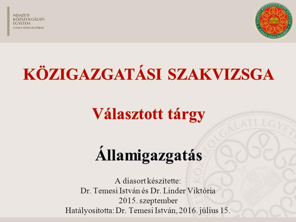 A diasort készítette: Dr. Temesi István és Dr. Linder Viktória 2015.