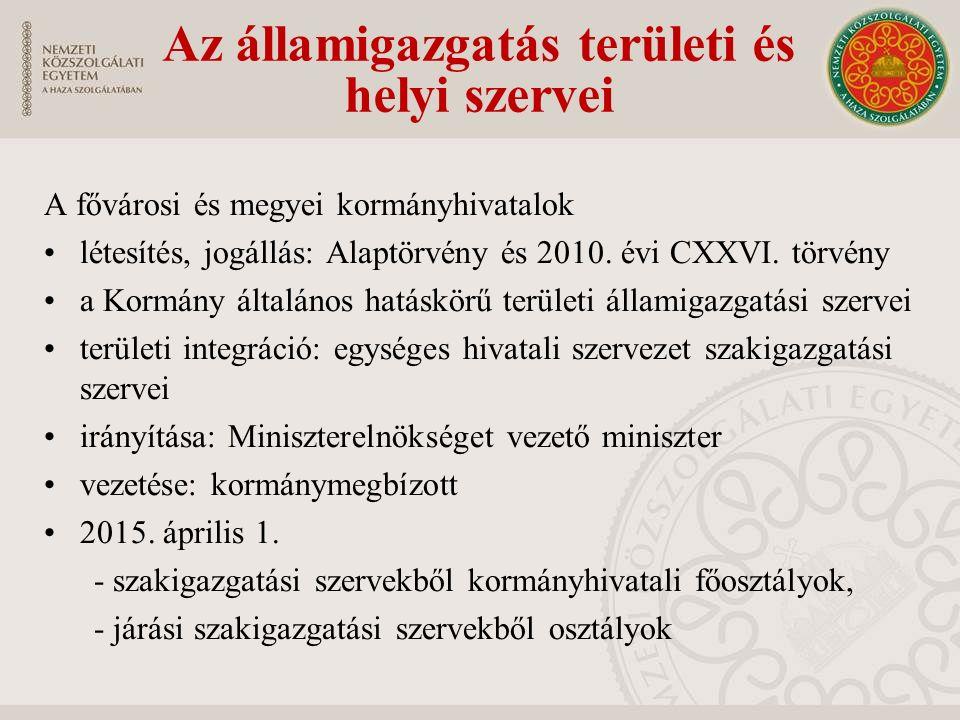 A fővárosi és megyei kormányhivatalok létesítés, jogállás: Alaptörvény és 2010.