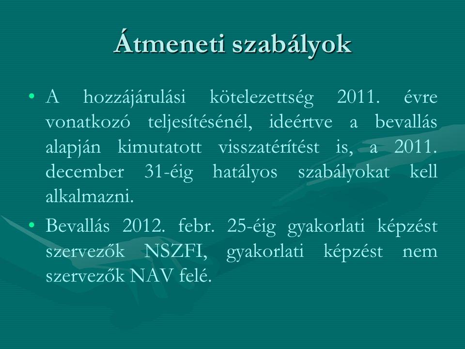 Átmeneti szabályok A hozzájárulási kötelezettség 2011.