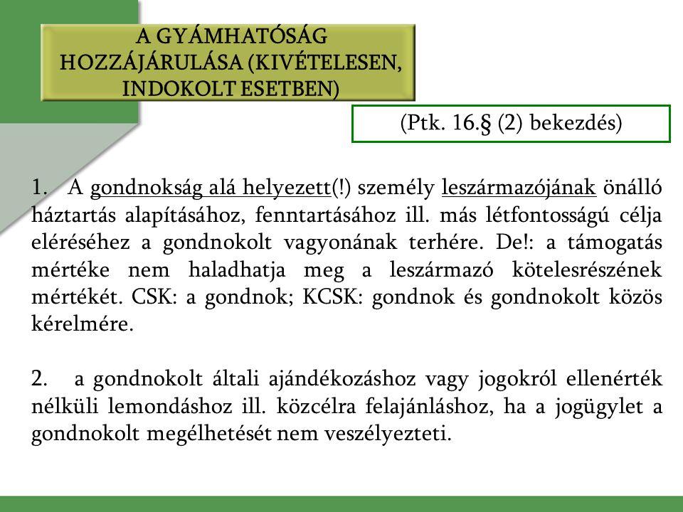 A GYÁMHATÓSÁG HOZZÁJÁRULÁSA (KIVÉTELESEN, INDOKOLT ESETBEN) 1.