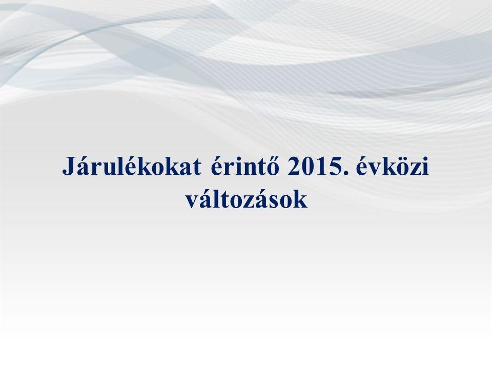 Járulékokat érintő 2015. évközi változások