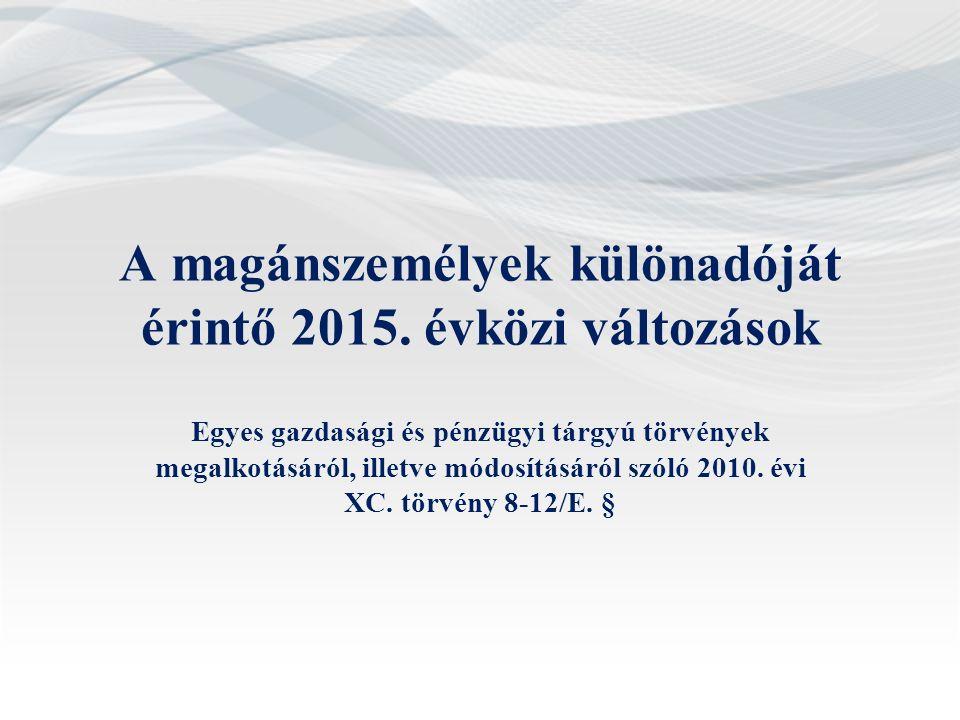 A magánszemélyek különadóját érintő 2015. évközi változások Egyes gazdasági és pénzügyi tárgyú törvények megalkotásáról, illetve módosításáról szóló 2