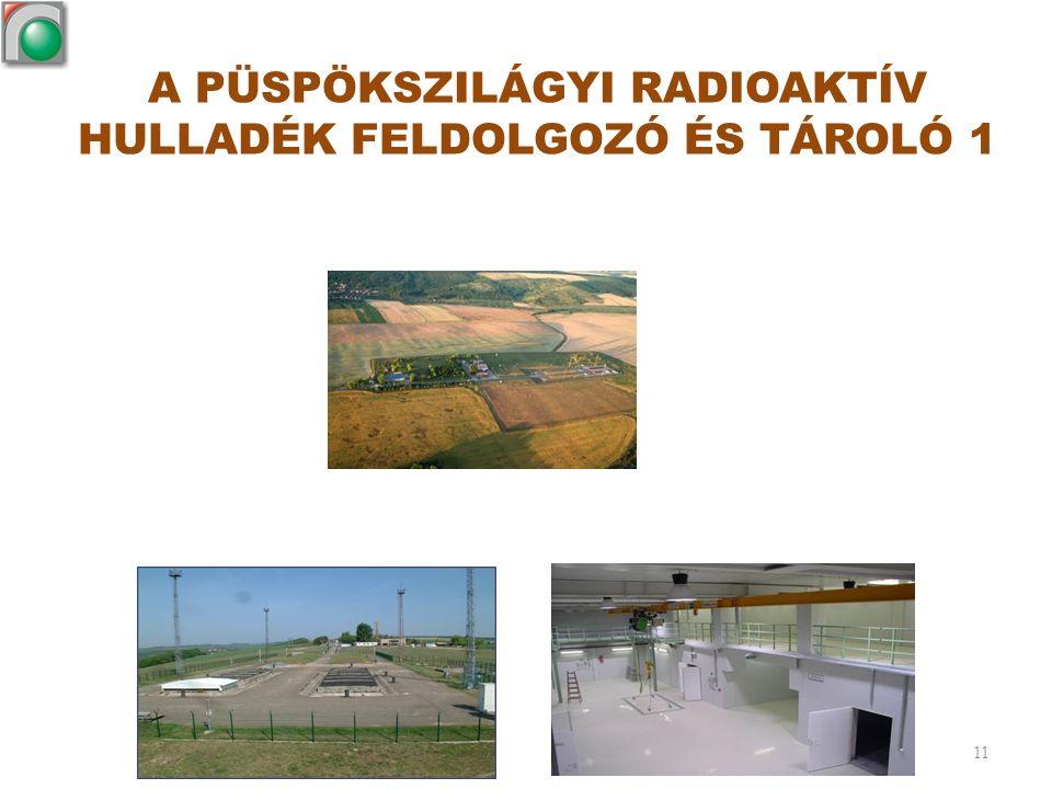 A PÜSPÖKSZILÁGYI RADIOAKTÍV HULLADÉK FELDOLGOZÓ ÉS TÁROLÓ 1 11