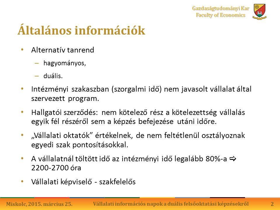 2 Gazdaságtudományi Kar Faculty of Economics Általános információk Alternatív tanrend – hagyományos, – duális.