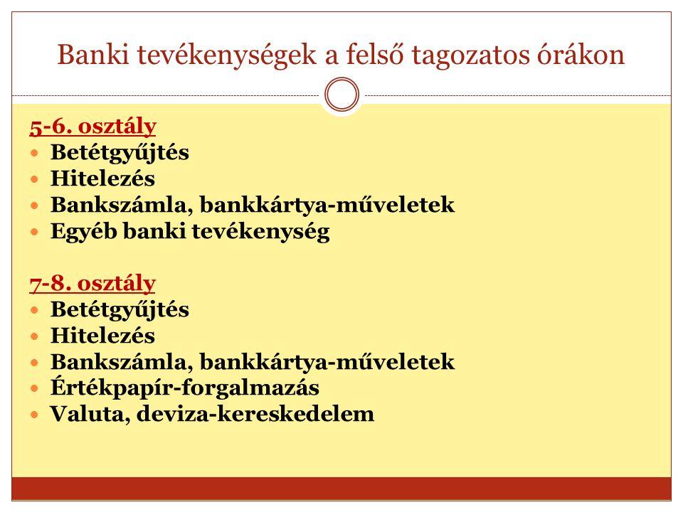 Banki tevékenységek a felső tagozatos órákon 5-6.