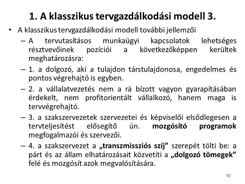 1. A klasszikus tervgazdálkodási modell 3.