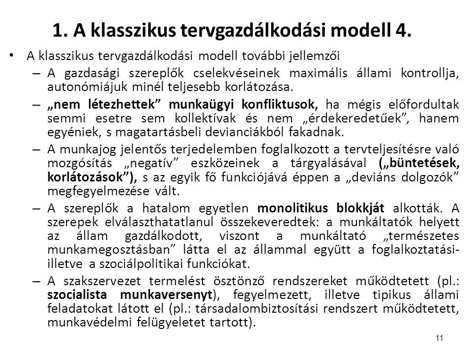 1. A klasszikus tervgazdálkodási modell 4.