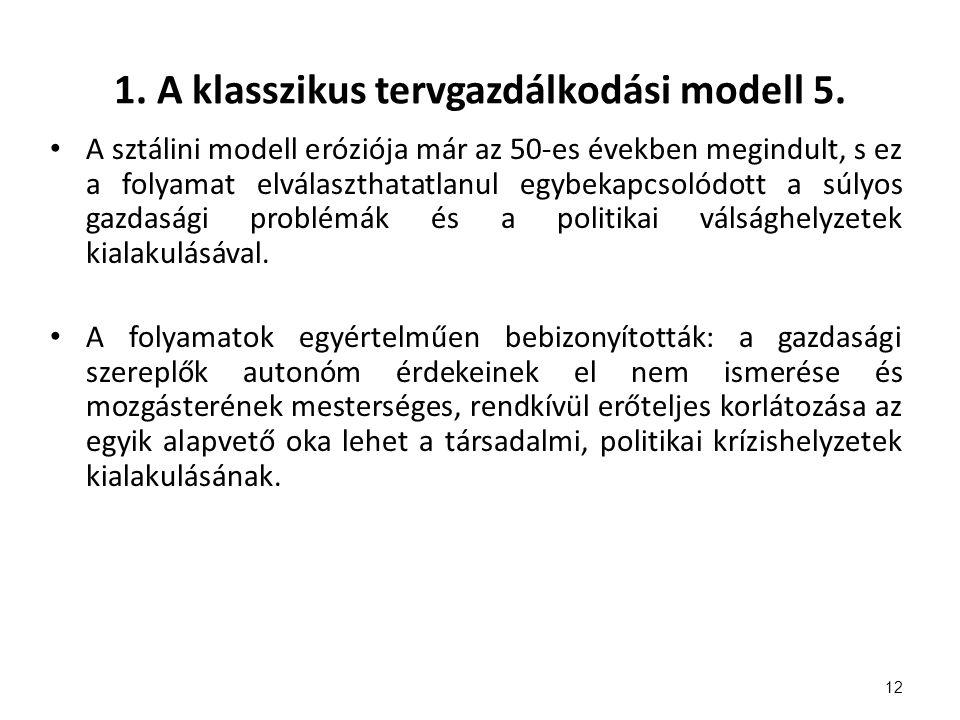 1. A klasszikus tervgazdálkodási modell 5.