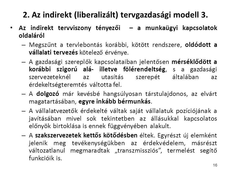 2. Az indirekt (liberalizált) tervgazdasági modell 3.