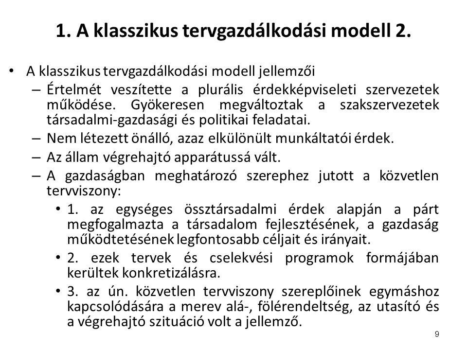 1. A klasszikus tervgazdálkodási modell 2.