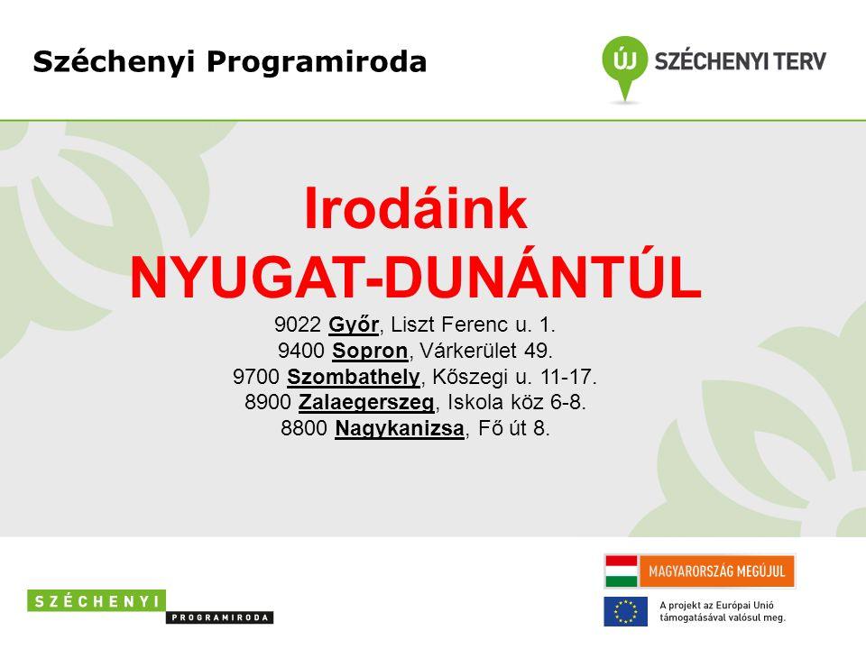 Széchenyi Programiroda Irodáink NYUGAT-DUNÁNTÚL 9022 Győr, Liszt Ferenc u.