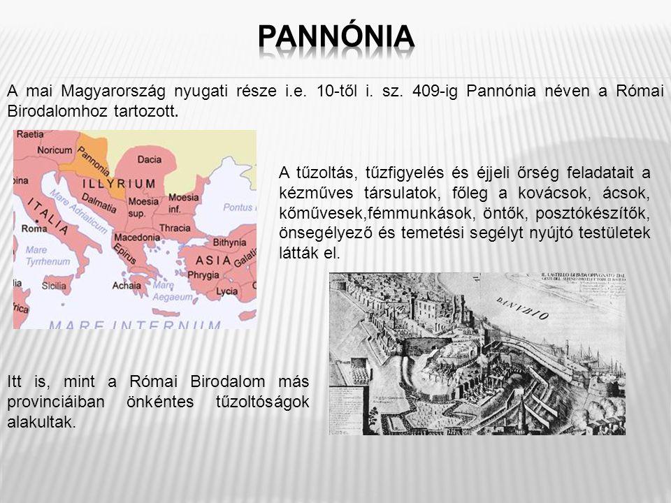 A mai Magyarország nyugati része i.e. 10-től i. sz. 409-ig Pannónia néven a Római Birodalomhoz tartozott. Itt is, mint a Római Birodalom más provinciá