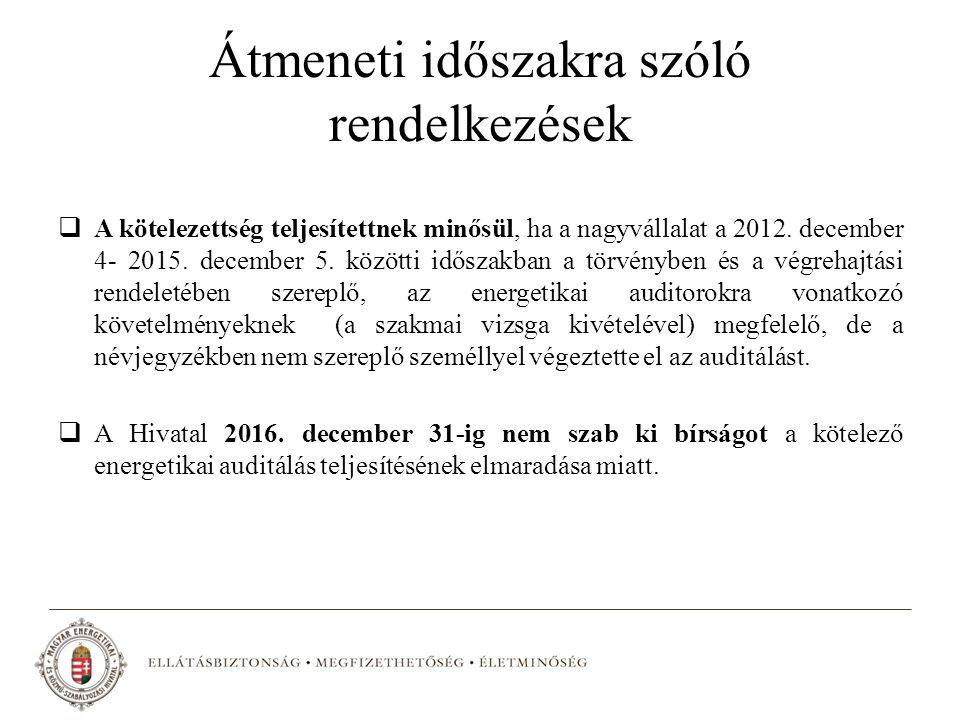 Átmeneti időszakra szóló rendelkezések  A kötelezettség teljesítettnek minősül, ha a nagyvállalat a 2012. december 4- 2015. december 5. közötti idősz