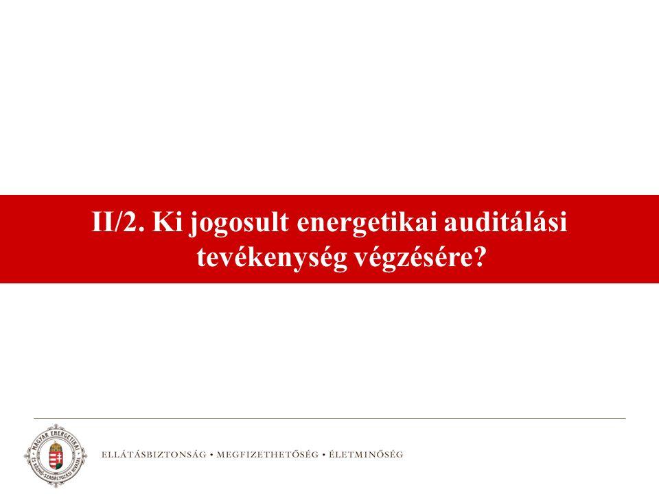 II/2. Ki jogosult energetikai auditálási tevékenység végzésére