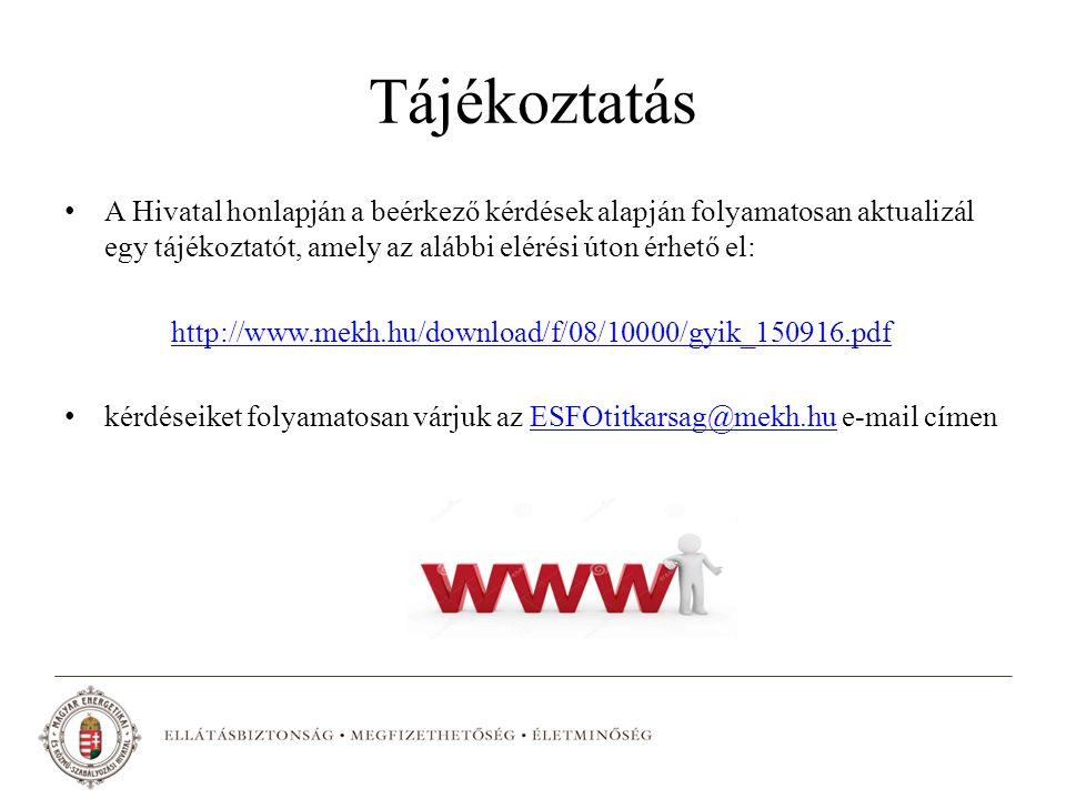 Tájékoztatás A Hivatal honlapján a beérkező kérdések alapján folyamatosan aktualizál egy tájékoztatót, amely az alábbi elérési úton érhető el: http://www.mekh.hu/download/f/08/10000/gyik_150916.pdf kérdéseiket folyamatosan várjuk az ESFOtitkarsag@mekh.hu e-mail címenESFOtitkarsag@mekh.hu