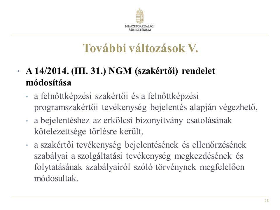 18 További változások V. A 14/2014. (III.