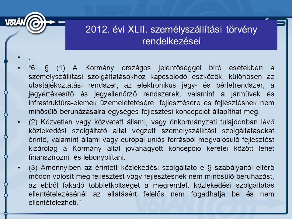 2012. évi XLII. személyszállítási törvény rendelkezései.