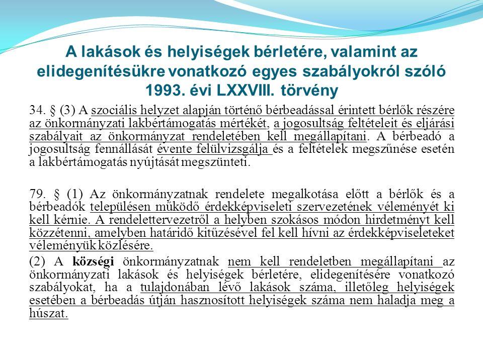 A lakások és helyiségek bérletére, valamint az elidegenítésükre vonatkozó egyes szabályokról szóló 1993. évi LXXVIII. törvény 34. § (3) A szociális he