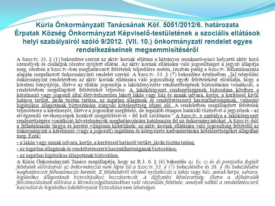 Kúria Önkormányzati Tanácsának Köf. 5051/2012/6. határozata Érpatak Község Önkormányzat Képviselő-testületének a szociális ellátások helyi szabályairó