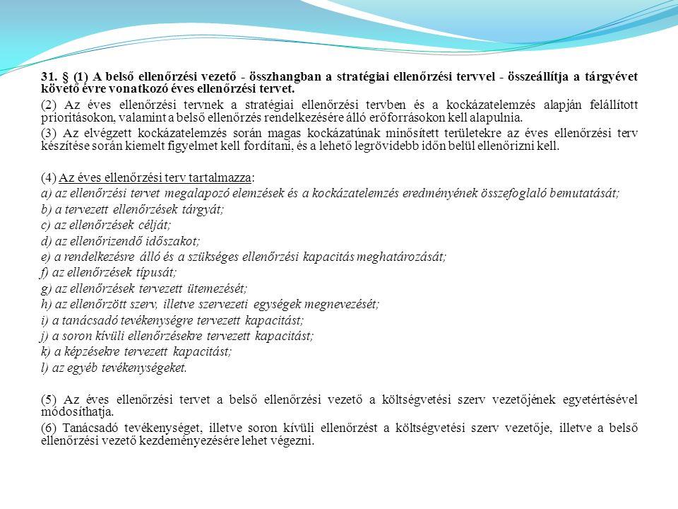 31. § (1) A belső ellenőrzési vezető - összhangban a stratégiai ellenőrzési tervvel - összeállítja a tárgyévet követő évre vonatkozó éves ellenőrzési