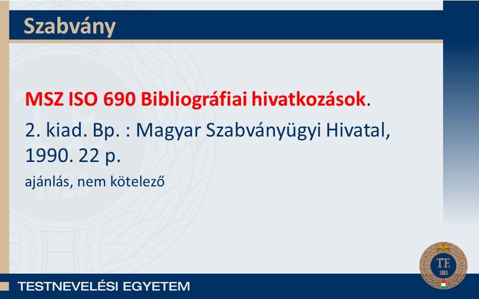 Szabvány MSZ ISO 690 Bibliográfiai hivatkozások. 2.
