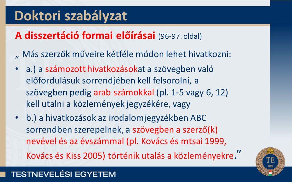 Doktori szabályzat A disszertáció formai előírásai (96-97.