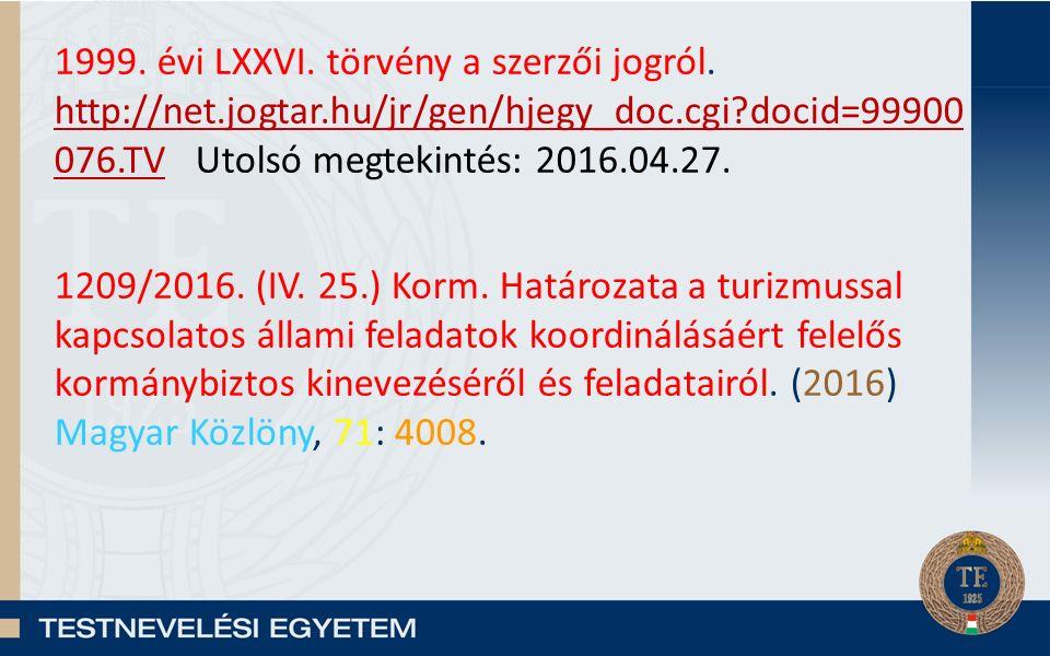 1999. évi LXXVI. törvény a szerzői jogról.