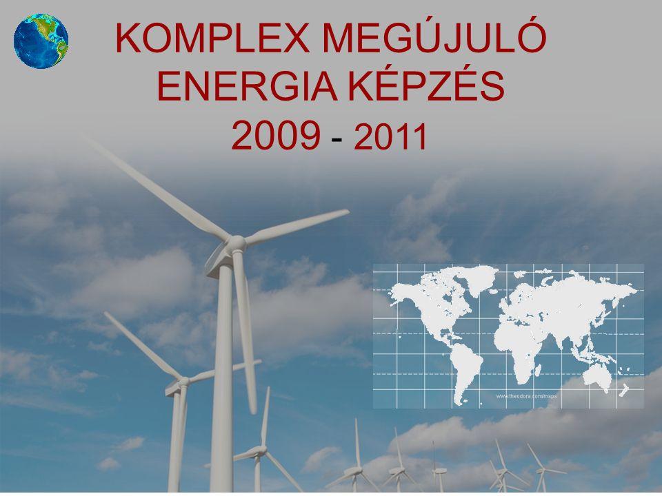Minden jog fenntartva – védett rendszer Copyright Véghely © 2009-2010 20 KOMPLEX MEGÚJULÓ ENERGIA KÉPZÉS 2009 - 2011