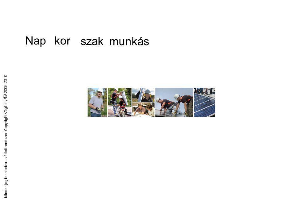 Minden jog fenntartva – védett rendszer Copyright Véghely © 2009-2010 Képzések 3A teljes vertikumot felölelő megújuló energia szakmai tanfolyam.