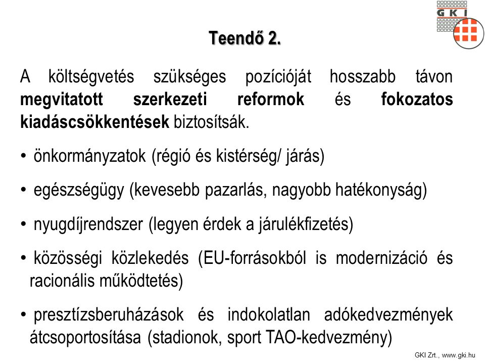 GKI Zrt., www.gki.hu Teendő 2. Teendő 2.