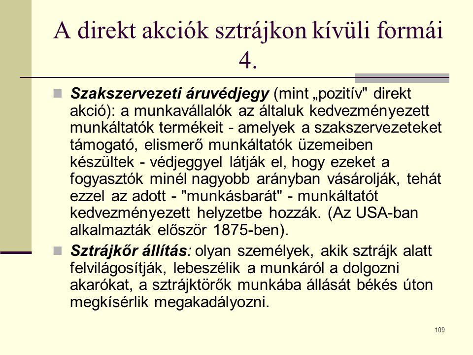 """109 A direkt akciók sztrájkon kívüli formái 4. Szakszervezeti áruvédjegy (mint """"pozitív"""