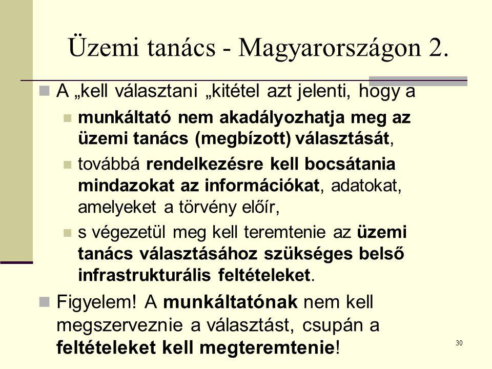 """Üzemi tanács - Magyarországon 2. A """"kell választani """"kitétel azt jelenti, hogy a munkáltató nem akadályozhatja meg az üzemi tanács (megbízott) választ"""