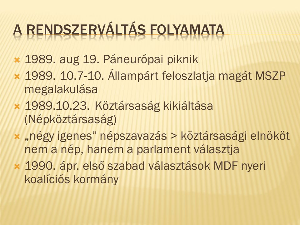  1989. aug 19. Páneurópai piknik  1989. 10.7-10.