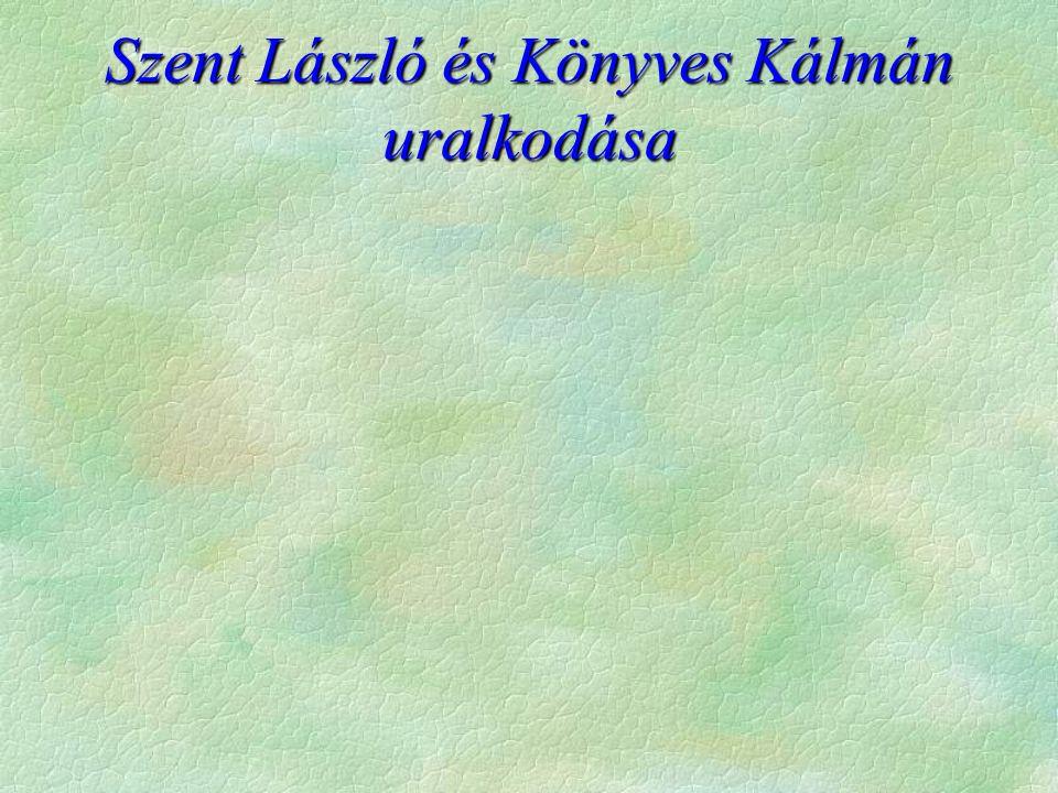 Szent László és Könyves Kálmán uralkodása