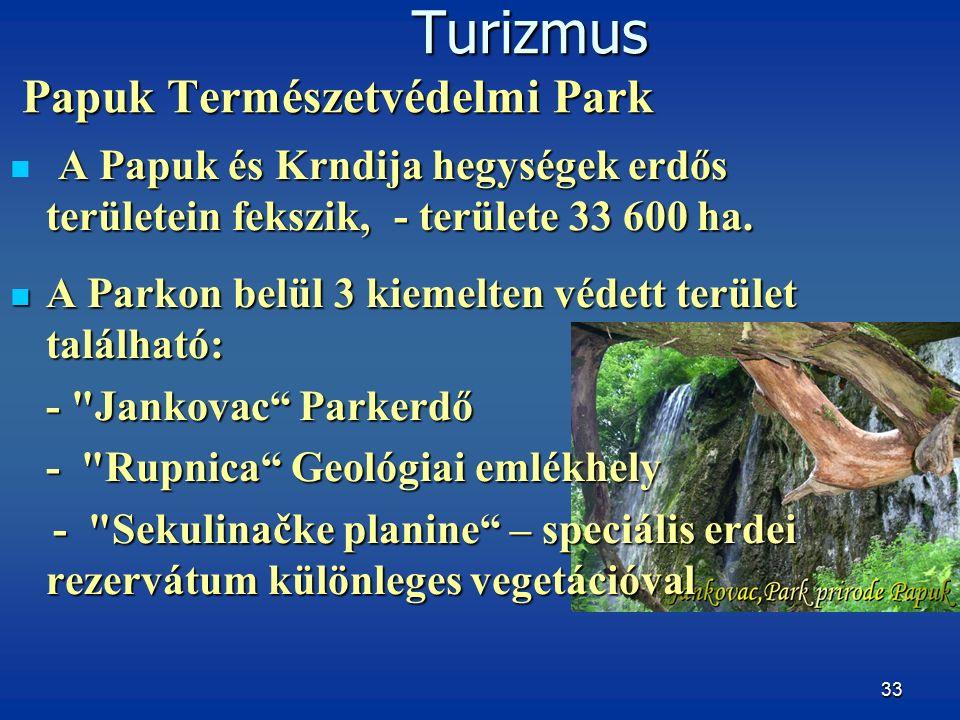 33 A Papuk és Krndija hegységek erdős területein fekszik, - területe 33 600 ha.