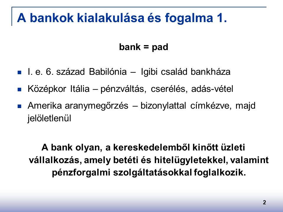 2 A bankok kialakulása és fogalma 1. bank = pad I.