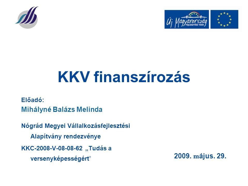 KKV finanszírozás 2009. m ájus. 29.