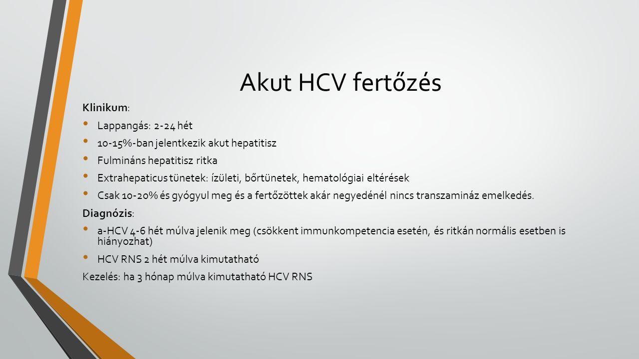 Akut HCV fertőzés Klinikum: Lappangás: 2-24 hét 10-15%-ban jelentkezik akut hepatitisz Fulmináns hepatitisz ritka Extrahepaticus tünetek: ízületi, bőrtünetek, hematológiai eltérések Csak 10-20% és gyógyul meg és a fertőzöttek akár negyedénél nincs transzamináz emelkedés.