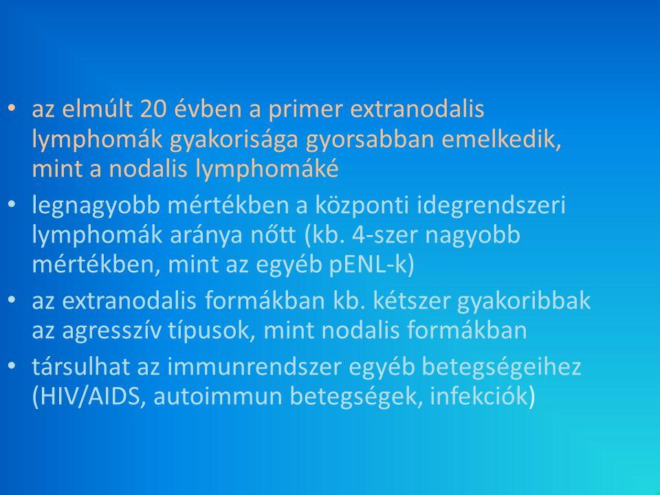 az elmúlt 20 évben a primer extranodalis lymphomák gyakorisága gyorsabban emelkedik, mint a nodalis lymphomáké legnagyobb mértékben a központi idegren