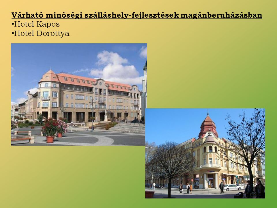 Várható minőségi szálláshely-fejlesztések magánberuházásban Hotel Kapos Hotel Dorottya