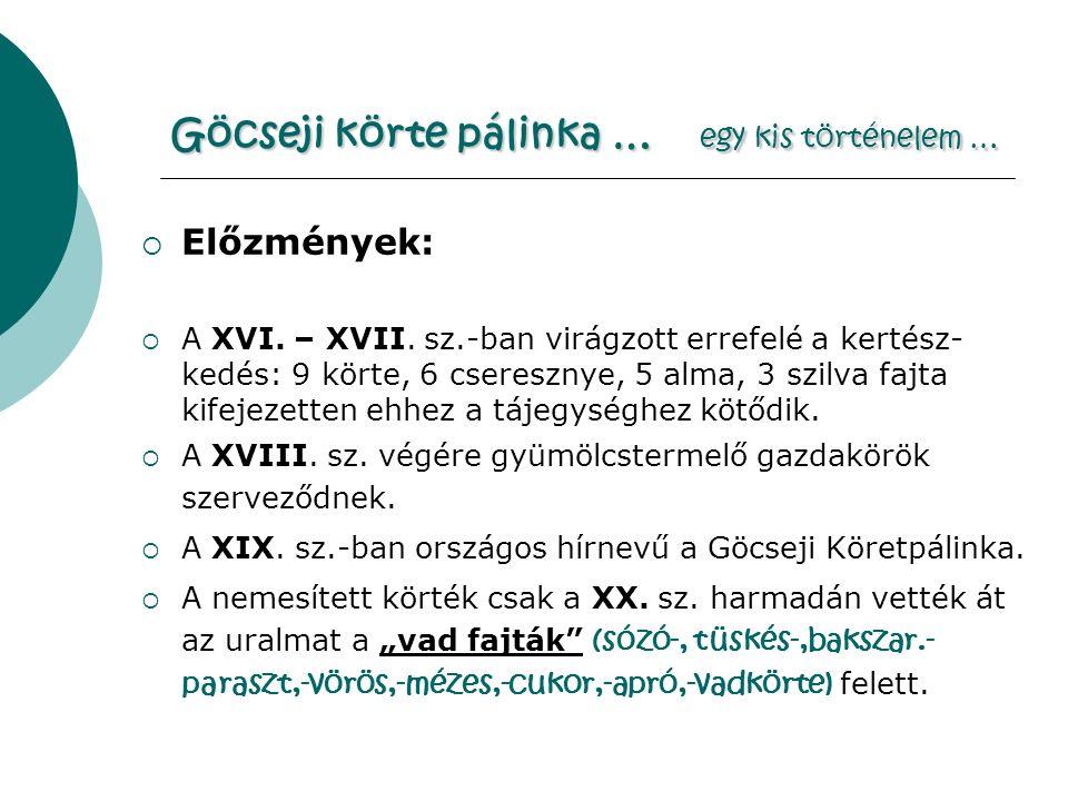 Göcseji körte pálinka … egy kis történelem …  Előzmények:  A XVI.