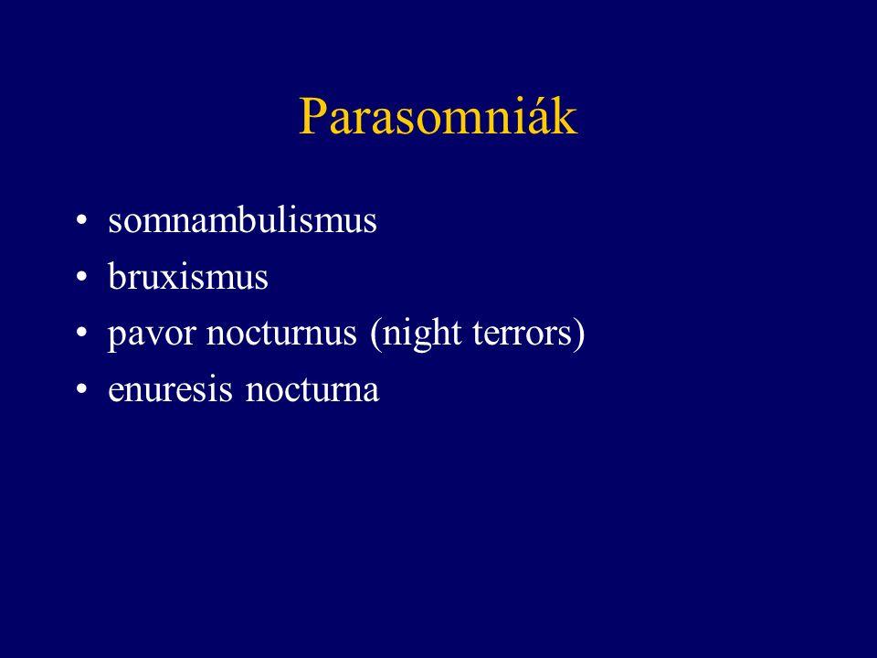 somnambulismus bruxismus pavor nocturnus (night terrors) enuresis nocturna
