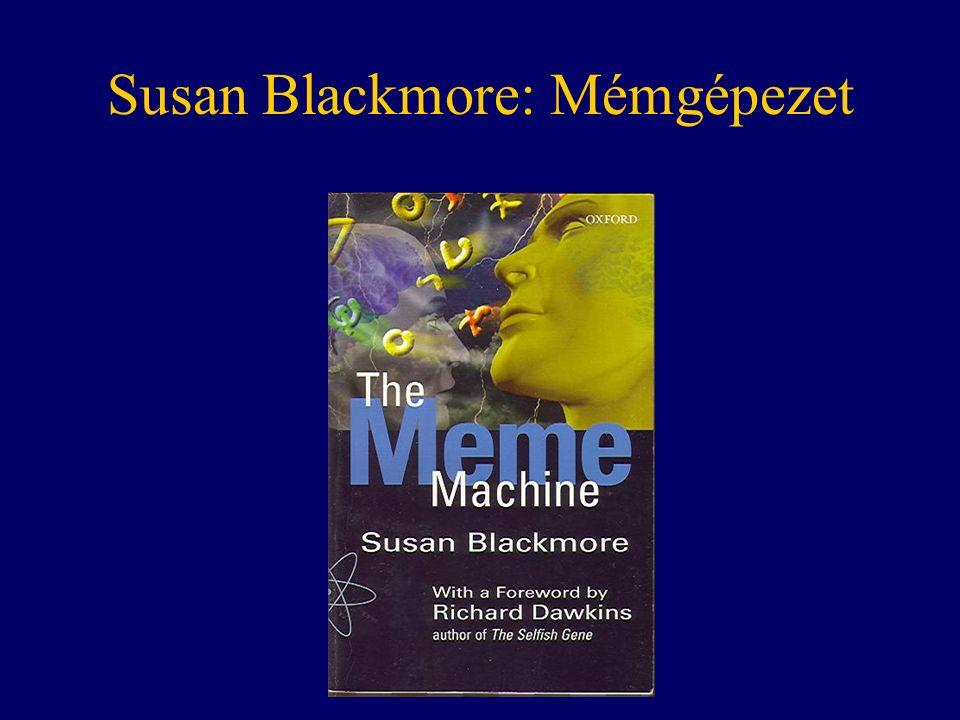 Susan Blackmore: Mémgépezet