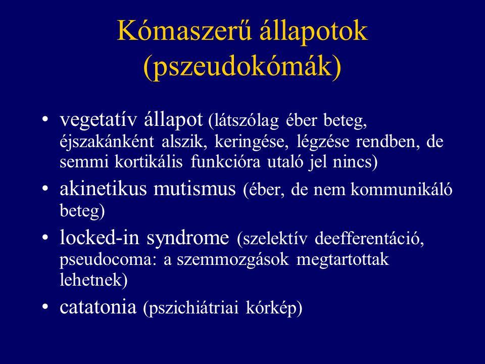 Kómaszerű állapotok (pszeudokómák) vegetatív állapot (látszólag éber beteg, éjszakánként alszik, keringése, légzése rendben, de semmi kortikális funkcióra utaló jel nincs) akinetikus mutismus (éber, de nem kommunikáló beteg) locked-in syndrome (szelektív deefferentáció, pseudocoma: a szemmozgások megtartottak lehetnek) catatonia (pszichiátriai kórkép)