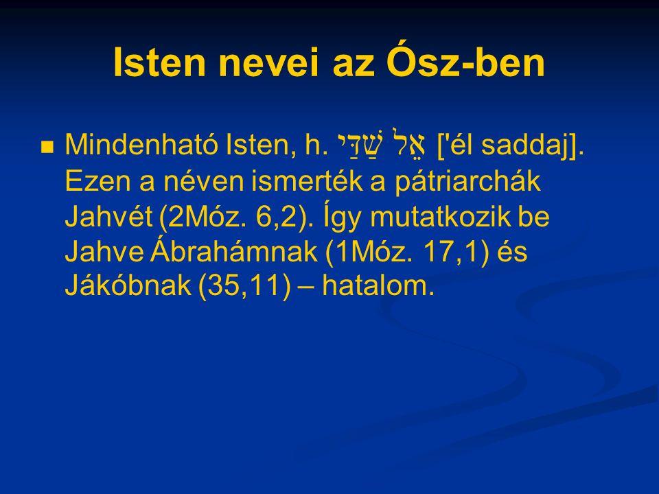Isten nevei az Ósz-ben Mindenható Isten, h. אֵל שַׁדַּי [ él saddaj].