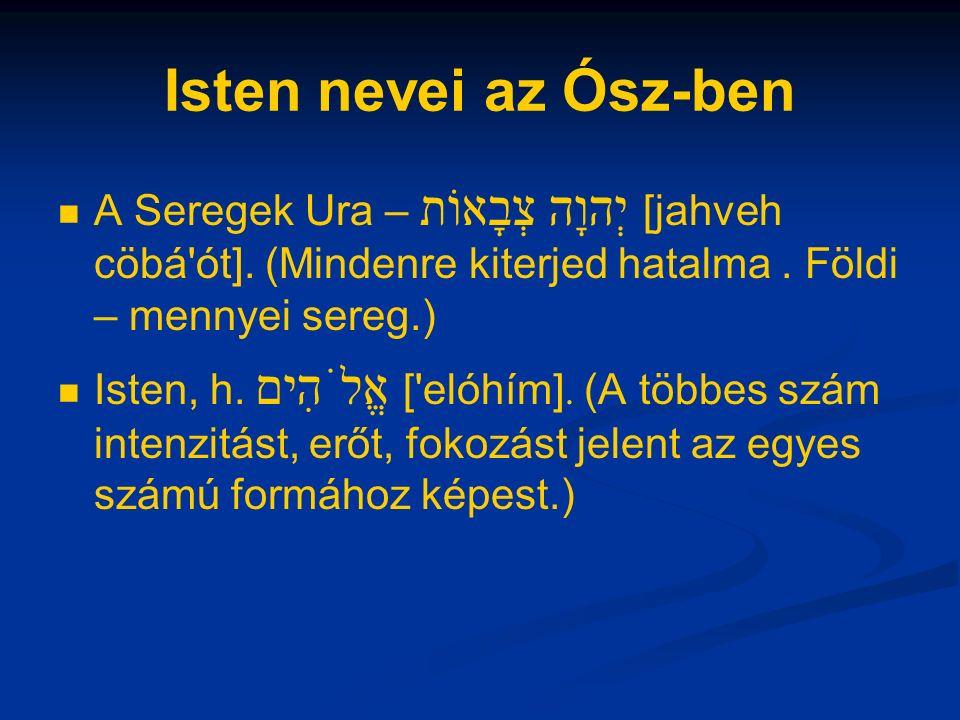 Isten nevei az Ósz-ben A Seregek Ura – יְהוָה צְבָאוֹת [jahveh cöbá ót].